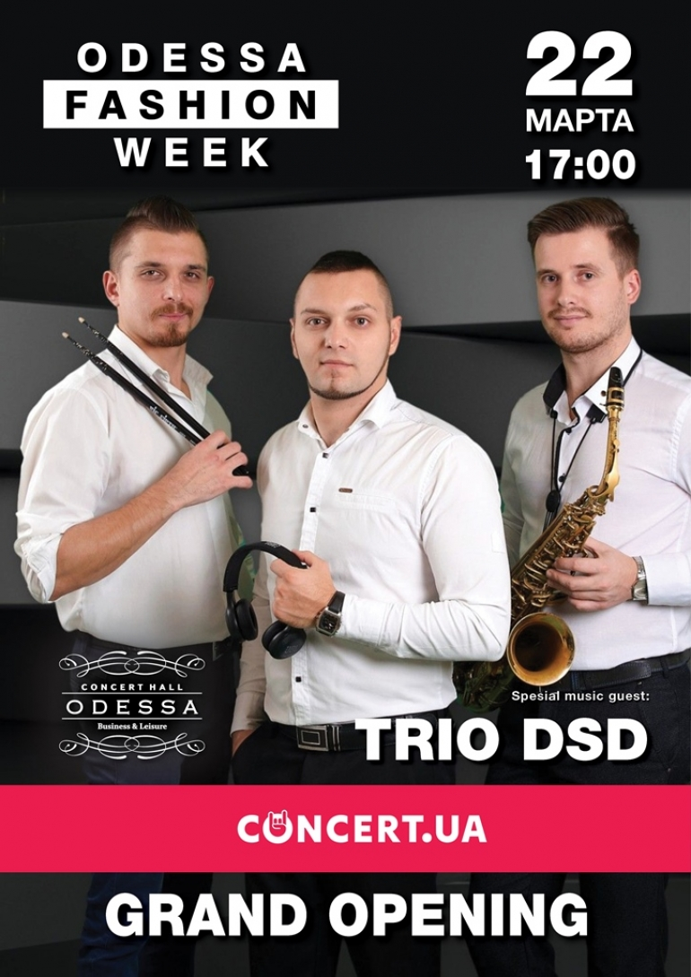 Trio DSD выступит 22 марта на Grand opening Odessa Fashion Week.
